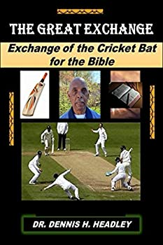 The Great Exchange  Exchange of the Cricket Bat for the Bible