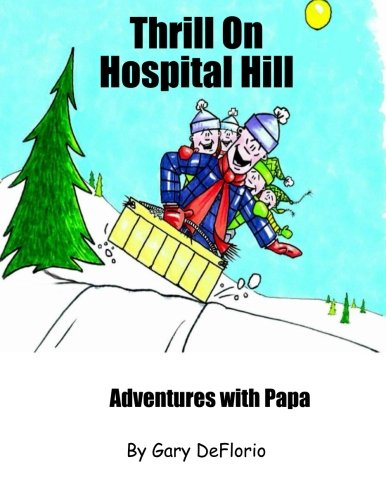 Thrill on Hospital Hill (Adventures with Papa, Band 2)