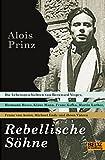 Alois Prinz: Rebellische Söhne