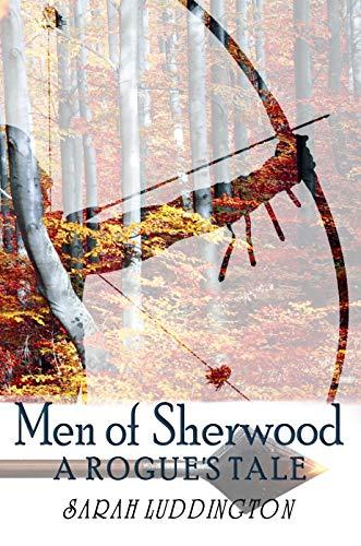 Men of Sherwood (A Rogue's Tale Book 1)