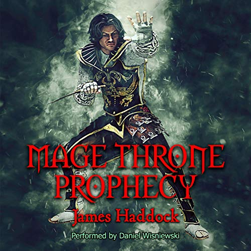 Mage Throne Prophecy Audiobook By James Haddock cover art