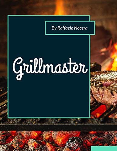 Grillmaster: With this guide you will become a fabulous grillmaster! (English Edition)