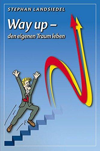 Erfolgreich Ziele erreichen - NLP Buch Way Up - den eigenen Traum leben von Stephan Landsiedel, Workbook für Deinen Erfolg mit Strategien und Techniken