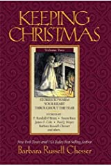 Keeping Christmas, Volume 2: Stories to Warm Your Heart Throughout the Year Hardcover