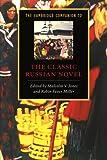 The Cambridge Companion to the Classic Russian Novel (Cambridge Companions to Literature) - Malcolm V. Jones