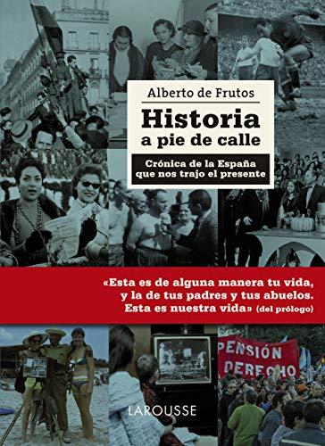 Historia a pie de calle (LAROUSSE - Libros Ilustrados/ Prácticos - Arte...