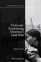 Vietnam: Explaining America's Lost War (Contesting the Past)