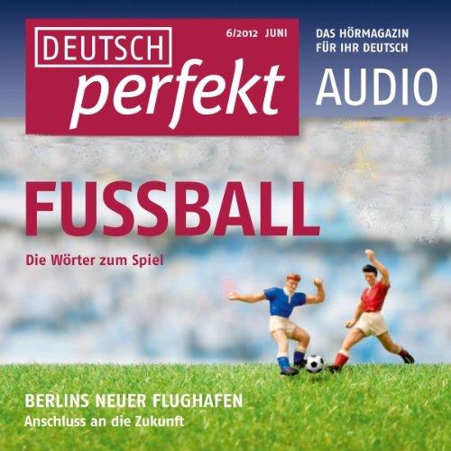 Deutsch perfekt Audio. 6/2012 Titelbild