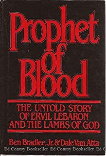Prophet of Blood: The Untold Story of Ervil Lebaron and the Lambs of God
