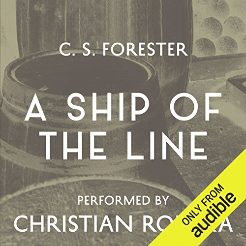 A Ship of the Line                   By:                                                                                                                                 C. S. Forester                               Narrated by:                                                                                                                                 Christian Rodska                      Length: 8 hrs and 25 mins     157 ratings     Overall 4.8