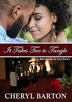 It Takes Two to Tangle: The Brothers of Chi-Town by [Cheryl Barton]