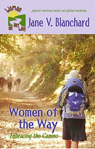 Book: Women of the Way - Embracing the Camino by Jane V. Blanchard