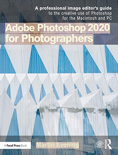 Adobe Photoshop 2020 for Photographers: 2020 Edition