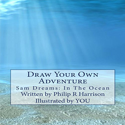 Draw Your Own Adventure - Sam Dreams: In the Ocean audiobook cover art