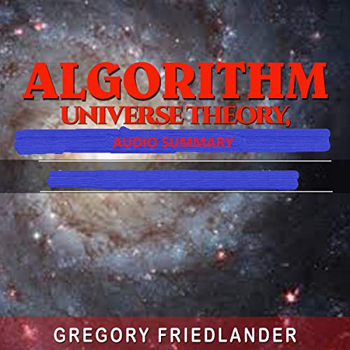 Algorithm Universe Theory, Audio Summary audiobook cover art