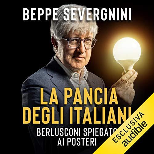 La pancia degli italiani. Berlusconi spiegato ai posteri  By  cover art