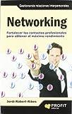 Networking: Fortalecer los contactos profesionales para obtener el máximo rendimiento