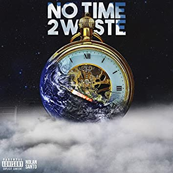 No Time 2 Waste