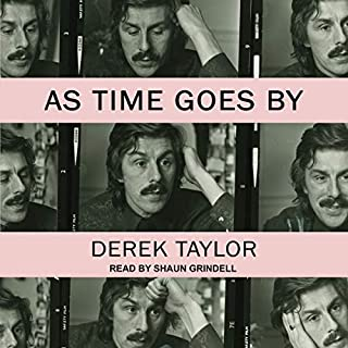 As Time Goes By                   By:                                                                                                                                 Derek Taylor,                                                                                        Jon Savage - foreword                               Narrated by:                                                                                                                                 Shaun Grindell                      Length: 6 hrs and 26 mins     1 rating     Overall 3.0
