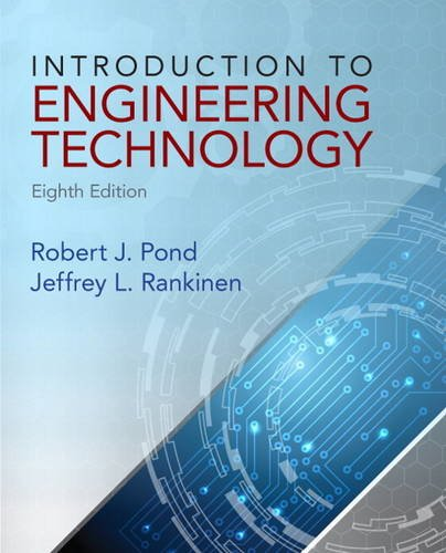 Compare Textbook Prices for Introduction to Engineering Technology 8 Edition ISBN 9780132840118 by Pond, Robert,Rankinen, Jeffrey