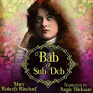 Bab: A Sub-Deb                   By:                                                                                                                                 Mary Roberts Rinehart                               Narrated by:                                                                                                                                 Angie Hickman                      Length: 9 hrs and 1 min     Not rated yet     Overall 0.0