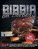 La Bibbia del barbecue: 500 Ricette da far venire l'acquolina in bocca, semplici da realizzare che...
