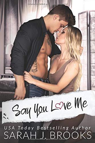 Say You Love Me: Ein Enemies to Lovers - Liebesroman