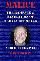 Malice: The Rampage and Revelation of Marvin Heemeyer