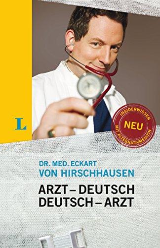Langenscheidt Arzt–Deutsch/Deutsch-Arzt Sonderausgabe: Damit Sie mehr verstehen als nur Ah... (Langenscheidt ...-Deutsch)