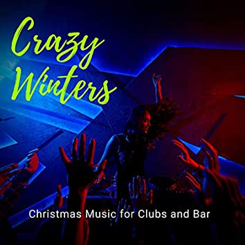 Crazy Winters - Christmas Music For Clubs And Bar