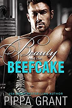 Beauty and the Beefcake by [Pippa Grant]