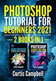 Photoshop Tutorial for Beginners 2021: 2 BOOKS IN 1- Adobe Photoshop and Photoshop Elements 2021 Guide (English Edition)