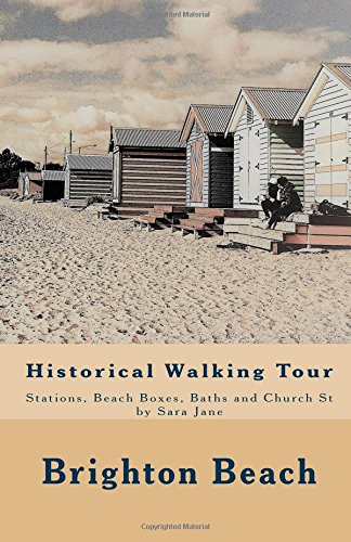 Brighton Beach: Historical Walking Tour: Stations, Beach-boxes, Baths and Church St