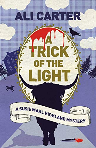 A Trick of the Light: A Highland Mystery featuring Susie Mahl