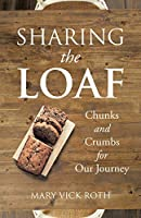 Sharing the Loaf: Chunks and Crumbs for Our Journey