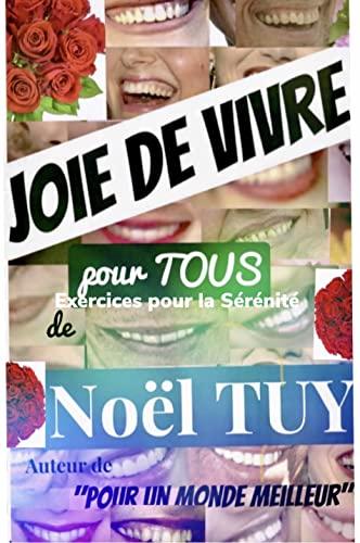 JOIE DE VIVRE POUR TOUS: Exercices pour trouver la sérénité (French Edition)