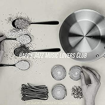 Jazz Quartet - Ambiance for Gourmet Cooking