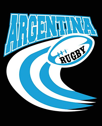 Argentina Rugby: Rugby Player Composition Notebook Back to School 7.5 x 9.25 Inches 100 College Ruled Pages Journal Diary Gift
