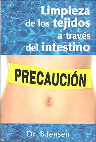 Limpieza de los tejidos a traves del intestino (Naturaleza en la Salud) (Spanish Edition)