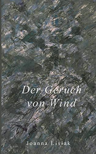 Der Geruch von Wind: Wörterbuch ohne Wörter
