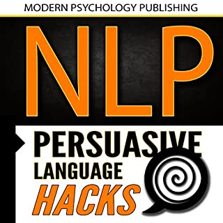 NLP: Persuasive Language Hacks cover art