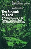 The Struggle for Land: A Political Economy of the Pioneer Frontier in Brazil from 1930 to the Present Day (Cambridge Latin American Studies, Band 39) - Joe Foweraker