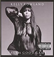 Talk A Good Game [Deluxe Edition][Explicit] by Kelly Rowland (2013-06-18)