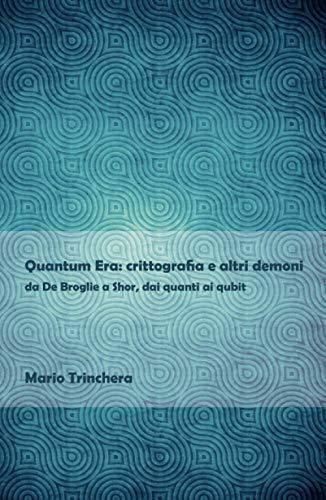 Quantum Era: crittografia e altri demoni