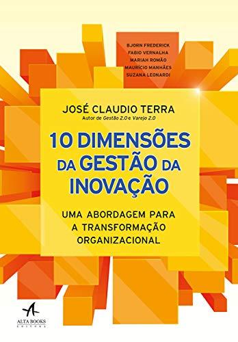 10 dimensões da gestão da inovação: uma abordagem para a transformação organizacional