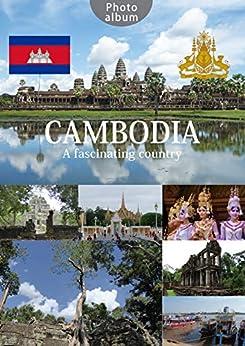 [Shuichi  Ebe, Kei  Sato]のCAMBODIA, a fascinating country (English Edition)
