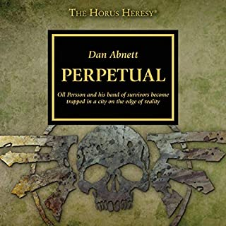 Perpetual     The Horus Heresy              By:                                                                                                                                 Dan Abnett                               Narrated by:                                                                                                                                 Gareth Armstrong                      Length: 26 mins     7 ratings     Overall 4.6