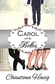 Carol and the Belles by [Chautona Havig]