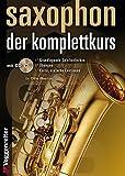 Saxophon - der Komplettkurs: Spieltechniken,...