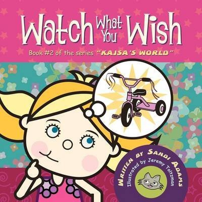 [(Watch What You Wish : Kajsa Conquers Her World)] [By (author) Sandi Adams] published on (October, 2009)